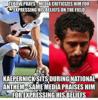 America, Guns, and Memes: TEBOW PRAYS-MEDIA CRITICIZES HIM FOR  EXPRESSING HISBELIEFS ON THE FIELD  KAEPERNICKSITS DURINGINATIONAL  ANTHEM-SAME MEDIA PRAISES HIM  FOR EXPRESSING HIS BELIEFS . . . Conservative America SupportOurTroops American Gun Constitution Politics TrumpTrain President Jobs Capitalism Military MikePence TeaParty Republican Mattis TrumpPence Guns AmericaFirst USA Political DonaldTrump Freedom Liberty Veteran Patriot Prolife Government PresidentTrump Partners @conservative_panda @reasonoveremotion @conservative.american @too_savage_for_democrats @conservative.nation1776 @keepamerica.usa -------------------- Contact me ●Email- RaisedRightAlwaysRight@gmail.com ●KIK- @Raised_Right_ ●Send me letters! Raised Right, 5753 Hwy 85 North, 2486 Crestview, Fl 32536