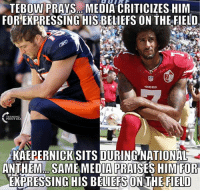 This is why I will never again watch the NFL.: TEBOW VSo MEDIA  CRITICIZES HIM  FOR EXPRESSING HISBELIEFS ON THE FIELDI  KAEPERNICK SITS DURING NATIONAL  ANTHEM. SAME MEDIA PRAISES HIMIFOR  HIS BELIEFS ON THE FIELD This is why I will never again watch the NFL.
