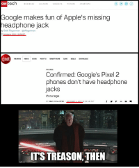 """<p>It was said that you would destroy the sith, not join them! via /r/memes <a href=""""http://ift.tt/2h9vovn"""">http://ift.tt/2h9vovn</a></p>: tech BUSINESSUTUREADGETSFUTURE STARTUPS  Google makes fun of Apple's missing  headphone jack  y Seth Fiegerman  @sfiegerman  cnet  REVIEWSNEWS VIDEO HOW TO SMART HOME CARS DEALS DOWNLOAD  PHONES  Confirmed: Google's Pixel 2  phones don't have headphone  jacks  #courage  Y SEAN HOLLISTER  0:02 AM PDT  ITS TREASON, THEN <p>It was said that you would destroy the sith, not join them! via /r/memes <a href=""""http://ift.tt/2h9vovn"""">http://ift.tt/2h9vovn</a></p>"""