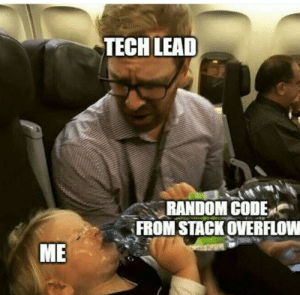 Im drowning in tears: TECH LEAD  RANDOM CODEv︵  FROM STACK OVERFLOW  ME Im drowning in tears