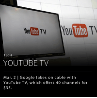 Abc, England, and Espn: TECH  YOUTUBE TV  Mar. 2 Google takes on cable with  YouTube TV, which offers 40 channels for  $35. YouTube is making a major push into the TV war. Starting later this year, for just $35-month, you will be able to access live TV from more than 40 providers on 6 separate devices. Today, YouTube is the largest online destination for video, with people watching more than 1 billion hours of video each day. _ Full channel lineup: Disney: ABC, ESPN, ESPN2, ESPN31, ESPNU, ESPNews, SEC Network, Disney Channel, Disney Junior, Disney XD, Freeform NBCUniversal: NBC, Telemundo, Bravo, Chiller, CNBC, E!, Golf Channel, MSNBC, NBC Universo2, NBCSN, Oxygen, Sprout, SyFy, Universal HD, USA. In some regions: Comcast Regional Sports Networks, NECN (New England Cable News) CBS: CBS, The CW, CBS Sports Network Fox: FOX, FS1 (Fox Sports 1), FS2 (Fox Sports 2), BTN (Big Ten Network), FX, FXX, FXM, Nat Geo, Nat Geo Wild, Fox News, Fox Business. In some regions: Fox Regional Sports Networks The Weather Channel: Local Now YouTube TV members can also add Showtime for $11 a month and Fox Soccer Plus for $15 a month. · Availability may vary by market. Source: WSJ