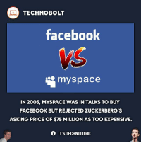 Great thing the deal didn't happen... - fact technobolt technology tech apple iphone ipod ipad samsung s7 hp dell acer lenovo asus cool innovation inspirational microsoft windows mac osx awesome wow damn nice amazing oneplus smartphone phone: TECHNO BOLT  facebook  myspace  IN 2005, MYSPACE WAS IN TALKS TO BUY  FACEBOOK BUT REJECTED ZUCKERBERGS  ASKING PRICE OF $75 MILLION AS TOO EXPENSIVE.  IT'S TECHNOLOGIC Great thing the deal didn't happen... - fact technobolt technology tech apple iphone ipod ipad samsung s7 hp dell acer lenovo asus cool innovation inspirational microsoft windows mac osx awesome wow damn nice amazing oneplus smartphone phone