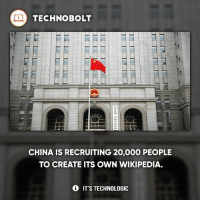 Apple, Dell, and Ipad: TECHNOBOLT  CHINA IS RECRUITING 20,000 PEOPLE  TO CREATE ITS OWN WIKIPEDIA.  IT'S TECHNOLOGIC *Breaks after 15 minutes of use* - fact technobolt technology tech apple iphone ipod ipad samsung s7 hp dell acer lenovo asus cool innovation inspirational microsoft windows mac osx awesome wow damn nice amazing oneplus smartphone phone