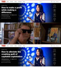 lelnin: TED  Audrey Choi  How to make a profit  while making a  difference  Famed Nov 2015  E 18 subtitle languages 0  view interactive transcript  TED  Audrey Choi:  How to alleviate the  crushing guilt of  capitalist exploitation  Famed Now 2015  1234  E 18 subtite languages  view interactive tanseript  Q Login sgn up  Q Login sign up  Watch later lelnin