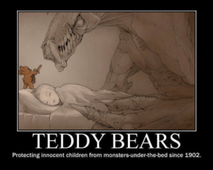 https://t.co/UNIt36AA0m: TEDDY BEARS  Protecting innocent children from monsters-under-the-bed since 1902 https://t.co/UNIt36AA0m