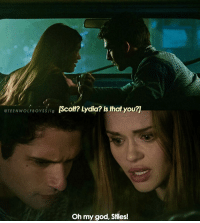 Memes, Oh My God, and Teen Wolf: @TEEN WOLF BOY SS /ig  Scott? Lydia? Is that you?  Oh my god, Stiles! + how are they going to save my bby 😿😿😿