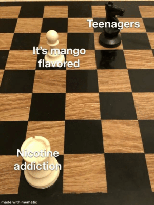Mango, Invest, and Nicotine: Teenagers  It's mango  flavored  Nicotine  addiction  made with mematic Invest in falling victim to one of the classic blunders!!! via /r/MemeEconomy https://ift.tt/2ZlVEqC