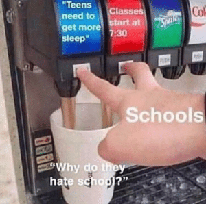 "And they wonder why some people sleep in class: Teens  need to start at  get more  sleep"" 7:30  Col  Classes  Schools  Why do they  hate school?' And they wonder why some people sleep in class"