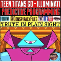 Disney, Facebook, and Illuminati: TEENTITANS GO-ILLUMINATI  FOLLOW CONSPIRACYFILES e  TRUTH IN PLAIN SIGHT  ONSPIRACY Double tap and tag a friend! ViewPreviousPost CHECK US OUT ON FACEBOOK! (Link in bio) SUBSCRIBE ON YOUTUBE! @conspiracyfiles YouTube The mainstream entertainment industry is satanic and made to corrupt the masses. I've been noticing that many of the children's television programs are getting worse and worse as time goes on. These shows are just getting nasty, and they are blatant with the filth they are putting out. (Comment your thoughts below👇🏼) ConspiracyFiles ConspiracyFiles2 TeenTitansGo SatanicIndustry Disney TeenTitansGoIlluminati PredictiveProgramming TruthInPlainSight Alien Aliens UFO CorruptGovernment WakeUpSheeple Sheeple CorporationSlayer Rothschild UncleSam UncleScam Illuminati Killuminati NewWorldOrder CartoonConspiracy ConspiracyForTheKids ConspiracyFact Conspiracy ConspiracyTheory ConspiracyFact ConspiracyTheories ConspiracyFiles Follow back up page! @conspiracyfiles2 @conspiracyfiles2 Follow @zerochiills Follow @uniformedthugs Follow @celebrityfactual