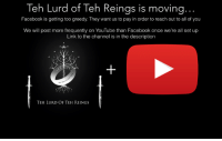 Please subscribe to us over on YouTube: https://www.youtube.com/channel/UCYXpatz5Z4ek0M_5VR-Qt1A: Teh Lurd of Teh Reings is moving  Facebook is getting too greedy. They want us to pay in order to reach out to all of you  We will post more frequently on YouTube than Facebook once we're all set up  Link to the channel is in the description  TEH LURD OF TEH REINGS Please subscribe to us over on YouTube: https://www.youtube.com/channel/UCYXpatz5Z4ek0M_5VR-Qt1A