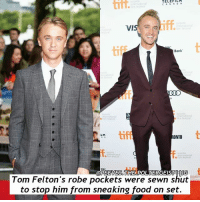 Q- what's your favourite food? Tag a friend! harrypotter potterhead: TELEFILM  A N A D A  VIS  Bank  TIID  festival  tiff  LM  ONTO  RB  @PEE MESOLTHE POLTERGESTREITG  Tom Felton's robe pockets were sewn shut  to stop him from sneaking food on set. Q- what's your favourite food? Tag a friend! harrypotter potterhead