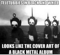 Memes, Black, and Black and White: TELETUBBIESIN BLACK AND WHITE  LOOKS LIKE THE COVER ART OF  A BLACK METAL ALBUM schoolofmetal