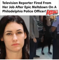 A television reporter has been fired after she was caught on video unleashing a vicious, expletive-laden tirade against a Philadelphia police officer. - FULL VIDEO AND STORY AT PMWHIPHOP.COM LINK IN BIO: Television Reporter Fired From  Her Job After Epic Meltdown on A  Philadelphia Police officer!  HIPHOP A television reporter has been fired after she was caught on video unleashing a vicious, expletive-laden tirade against a Philadelphia police officer. - FULL VIDEO AND STORY AT PMWHIPHOP.COM LINK IN BIO
