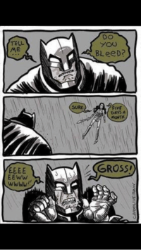 You, Five, and Gross: TELL  ME  DO  YOU  BLeeD?  SURE  Five  DAYS A  MONTN  (GROSS ,  EEww