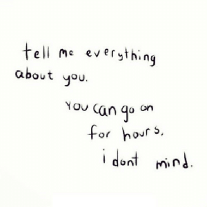 Net, Can, and You: tell me eversthing  about you  ou Can qo an  for hour s,  i dent mnd https://iglovequotes.net/