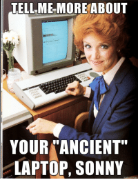 """MRW: someone brags about installing Linux on an """"ancient"""" dual core laptop: TELL ME MORE ABOUT  YOUR ANCIENT""""  LAPTOP, SONNY  imgur MRW: someone brags about installing Linux on an """"ancient"""" dual core laptop"""