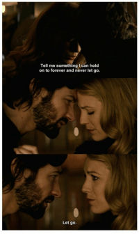 Memes, Forever, and Never: Tell me somethingI can hold  on to forever and never let go.  Let go. The Age of Adaline https://t.co/1PdkVmCOIC