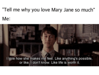 """Weed, Marijuana, and Marie: """"Tell me why you love Mary Jane so much""""  Me  I love how she makes me feel. Like anything's possible,  or like, don't know. Like life is worth it. I'm in love with Mary Jane, she's my main thang, she makes me feel alright, she makes my heart sing! 💚"""