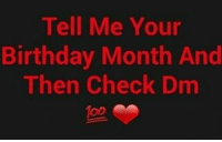 Dm me ur bday month: Tell Me Your  Birthday Month And  Then Check Dm Dm me ur bday month