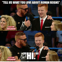 """""""TELL US WHAT YOU LOVE ABOUT ROMAN REIGNS""""  WWE.CO  EXCLUSIVE  Hl.  WWE.CO  EXCLUSIVE The Slaters -Js"""