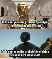 Disney, Memes, and Anxiety: Tells everyone the probability of dying  because he has anxiety  Tellseveryone the probability of dying  because he's an asshole We all have a 100% chance. - Alternative Disney
