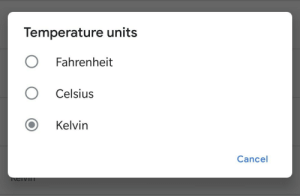 News, Never, and How: Temperature units  O Fahrenheit  O Celsius  O Kelvin  Cancel I never realized how much Id need this feature - in a News app, of all places.
