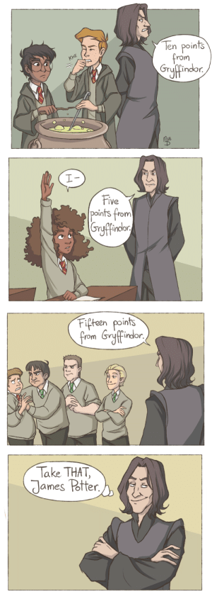 wingedcorgi:  a bit bitter.: Ten points  KYE  rom  indor.  18   lVe  points from  Gryffinor   Fipteen points  rom   Take THAT  dames Potter wingedcorgi:  a bit bitter.
