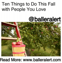 Ten Things to Do This Fall With People You Love Read More Wwwballeralertcom Ten Things to Do ...