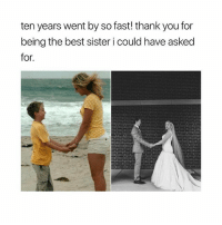 Emoji, Family, and Love: ten years went by so fast! thank you for  being the best sister i could have asked  for. 😭❤️ Comment your 10th most used emoji if you love your sibling love family wedding brother sister