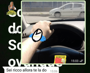 Italian (Language), Dog, and Porche: tENCE DOG  S RRCH OMN  EAOSRD  dd  Sd  00  ROLECS  PORCHE  OV  15:03  Sei ricco allora te la do  15:06 Gli invidiosi diranno fotosciop11!!11