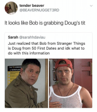 Ok I'll admit I went overkill today on the ST memes but Sean Astin is just intentionally hilarious: tender beaver  @BEAVERNUGGET3RD  t looks like Bob is grabbing Doug's tit  Sarah @sarahhdaviau  Just realized that Bob from Stranger Things  is Doug from 50 First Dates and idk what to  do with this information  THE 10 COMMAN  WORKPLACE Ok I'll admit I went overkill today on the ST memes but Sean Astin is just intentionally hilarious