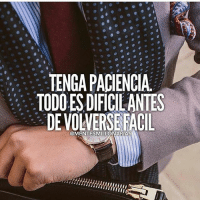 Family, Food, and God: TENGA PACIENCIA  TODO ES DIFICIE ANTES  DEVOLVERSEFACIL  @MENTESMILLONARIAS That's right!-@lamentedelmillonario -- --- -- --- -- lamentedelmillonario theceo danielpira manager emprendedor family ligs weightloss enfocus God come let's tranport people work world add share book we colombia mexican american talk food success successfull