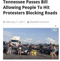 Yeahhhh budddy!! 👏👏------------ MakeAmericaGreatAgain MAGA HillaryForPrison2016 Nobama BuildTheWall Merica USA Trump2016 TrumpPence2016 BlueLivesMatter AllLivesMatter DonaldTrump Deplorables DeplorableLivesMatter: Tennessee Passes Bill  Allowing People To Hit  Protesters Blocking Roads  O February 11, 2017  Elizabeth Harrison Yeahhhh budddy!! 👏👏------------ MakeAmericaGreatAgain MAGA HillaryForPrison2016 Nobama BuildTheWall Merica USA Trump2016 TrumpPence2016 BlueLivesMatter AllLivesMatter DonaldTrump Deplorables DeplorableLivesMatter
