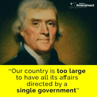 """Memes, 🤖, and Federer: TENTH  Amendment  CENTER  """"Our country is too large  to have all its affairs  directed by a  single government Not every issue is a """"federal"""" one - in fact, most aren't supposed to be.   Thank you for the reminder, Mr. Jefferson.  #constitution #founders #thomasjefferson #10thAmendment"""