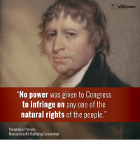 """Memes, Constitution, and Massachusetts: TENTH  Amendment  """"No power was given to Congress  to infringe on any one of the  natural rights of the people.""""  13  Theophilus Parsons  Massachusetts Ratifying Convention #Truth. From one of the forgotten #founders, Theophilus Parsons.  #constitution #liberty #10thAmendment #9thAmendment"""