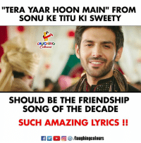 "#TeraYaarHoonMain  #SonuKeTituKiSweety: ""TERA YAAR HOON MAIN"" FROM  SONU KE TITU KI SWEETY  LAUGHING  SHOULD BE THE FRIENDSHIP  SONG OF THE DECADE  SUCH AMAZING LYRICS !  R ○回5/laughingcolours #TeraYaarHoonMain  #SonuKeTituKiSweety"