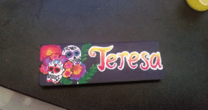 Teresa I Made a Day of the Dead Name Tag for Our Partner of