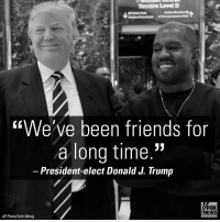 """Memes, Fox News, and Infamous: Terrace Level D  We ve been friends for  a long time.""""  President-elect Donald J Trump  FOX  NEWS  AP Photo/Seth Wenig  Ch Were you surprised to see the infamous KanyeWest visit President-elect DonaldTrump at TrumpTower today?"""