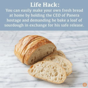 terrible-lifeadvice:LPT: Want fresh bread? Use this simple trick: terrible-lifeadvice:LPT: Want fresh bread? Use this simple trick