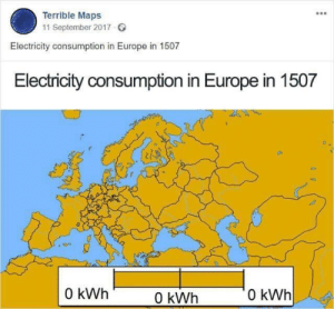 Crazy, Memes, and Europe: Terrible Maps  11 September 2017  Electricity consumption in Europe in 1507  Electricity consumption in Europe in 1507  0  0 kWh  0 kWh  0 kWh crazy how everyone used an even amount via /r/memes https://ift.tt/2Ddf0Gd