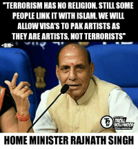 "TERRORISM HAS NO RELIGION STILL SOME  PEOPLE LINK IT WITH ISLAM WE WILL  ALLOW VISAS TO PAKARTISTSAS  THEY ARE ARTISTS, NOTTERRORISTS""  <DNP  BOLLYWOOD  HOME MINISTER RAUNATH SINGH Dear boycotters... Now boycott Home Minister Rajnath Singh😜😂  <DrunkenMaster>"