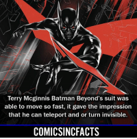 I have yet to finish this show🤷🏾♂️ Please Turn On Your Post Notifications For My Account😜👍! - - - - - - - - - - - - - - - - - - - - - - - - Batman Superman DCEU DCComics DeadPool DCUniverse Marvel Flash MarvelComics MCU MarvelUniverse Netflix DeathStroke JusticeLeague StarWars Spiderman Ironman Batman Logan TheJoker Like4Like L4L WonderWoman DoctorStrange Flash JusticeLeague WonderWoman Hulk Disney CW DarthVader Tonystark Wolverine: Terry Mcginnis Batman Beyond's suit was  able to move so fast, it gave the impression  that he can teleport and or turn invisible.  COMICSINCFACTS I have yet to finish this show🤷🏾♂️ Please Turn On Your Post Notifications For My Account😜👍! - - - - - - - - - - - - - - - - - - - - - - - - Batman Superman DCEU DCComics DeadPool DCUniverse Marvel Flash MarvelComics MCU MarvelUniverse Netflix DeathStroke JusticeLeague StarWars Spiderman Ironman Batman Logan TheJoker Like4Like L4L WonderWoman DoctorStrange Flash JusticeLeague WonderWoman Hulk Disney CW DarthVader Tonystark Wolverine