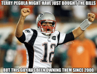 Tom Brady is now 23-2 against the Buffalo Bills.: TERRY PEGULAMIGHTHAVE UUST BOUGHTTHE BILLS  BUT THISGUY HAS SINCE 2000 Tom Brady is now 23-2 against the Buffalo Bills.