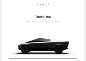 Cars, Thank You, and You: TESL  Thank You  Your Cybertruck Order is Confirmed I have no regrets