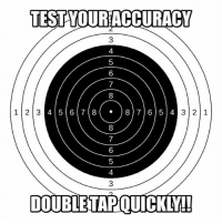 Drop a like & tag a friend who'd still miss!: TEST YOURACCURACY  3  4  6  8  45 67887 65 4  8  1 23  3 2 1  5  4  3  DOUBLETAPQUICKLY Drop a like & tag a friend who'd still miss!