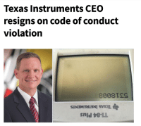 Funny, Texas, and Texas Instruments: Texas Instruments CEO  resigns on code of conduct  violation