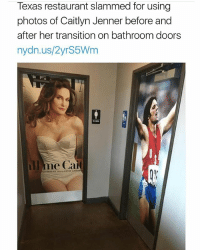 Wow   Follow @aranjevi for more!: Texas restaurant slammed for using  photos of Caitlyn Jenner before and  after her transition on bathroom doors  nydn.us/2yrS5Wm  l me Ca Wow   Follow @aranjevi for more!