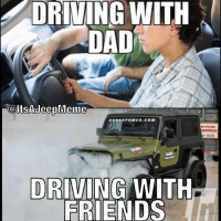 Driving Meme: DRIVING WITH  DAD  Colts AJeepMeme  ervices  6100  DRIVING WITH  FRIENDS