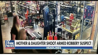 Memes, Money, and News: tfl  1-1  FOX  NEWS  HR&DAUGHTER SHOOT ARMED ROBBERY SUSPECT  HEADLINES  chan nel Shots rang out during an armed robbery at an Oklahoma liquor store on Thursday night after a man threatened a mother and daughter for the money in the register. He picked the wrong store.