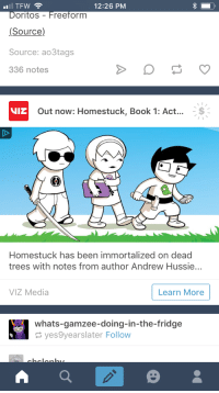 Target, Tfw, and Tumblr: TFW  12:26 PM  oritos Freeform  Source)  Source: ao3tags  336 notes  NIZ  Out now: Homestuck, Book 1: Act...  Homestuck has been immortalized on dead  trees with notes from author Andrew Hussie...  VIZ Media  Learn More  whats-gamzee-doing-in-the-fridge  yes9yearslater Follow toxic-sludge:  C r y p t i c